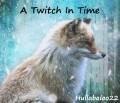 A Twitch In Time