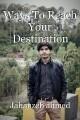 Ways To Reach Your Destination