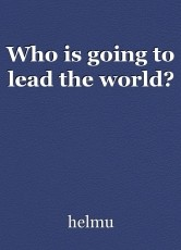 Who is going to lead the world?