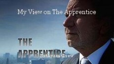 My View on The Apprentice