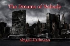 The Dreams of Nobody