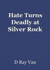 Hate Turns Deadly at Silver Rock