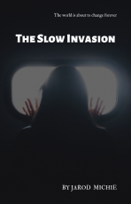 The Slow Invasion (Book 1 of 3 of the Descendant Trilogy)