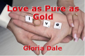 Love as Pure as Gold