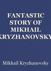 FANTASTIC STORY OF MIKHAIL KRYZHANOVSKY. NeoConservative Right