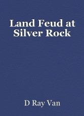 Land Feud at Silver Rock