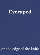 Eyeraped