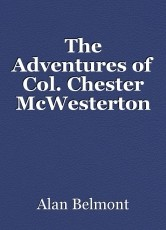 The Adventures of Col. Chester McWesterton Vol. 2 Part 1