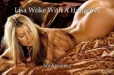 Lisa Woke With A Hangover