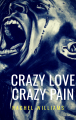 Crazy Love Crazy Pain