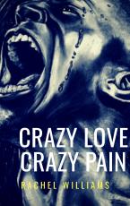 Crazy Love Crazy Pain