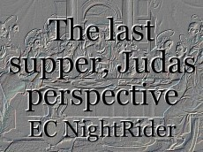 The last supper, Judas perspective