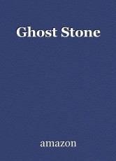 Ghost Stone