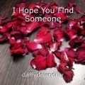 I Hope You Find Someone