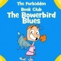 The Bowerbird Blues