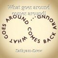 What goes around comes around!