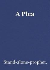 A Plea