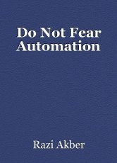 Do Not Fear Automation