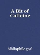 A Bit of Caffeine