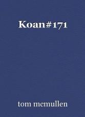 Koan#171