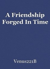 A Friendship Forged In Time