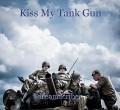 Kiss My Tank Gun