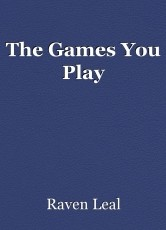 The Games You Play