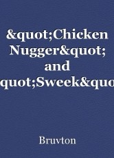 """""""Chicken Nugger"""" and """"Sweek"""""""