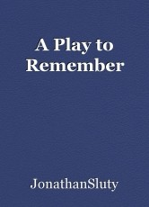 A Play to Remember
