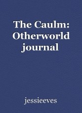 The Caulm: Otherworld journal