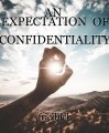 AN  EXPECTATION  OF  CONFIDENTIALITY