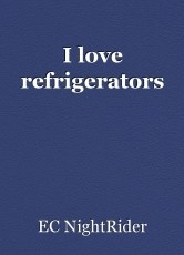 I love refrigerators