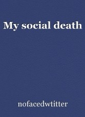 My social death