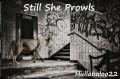 Still She Prowls