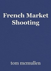 French Market Shooting