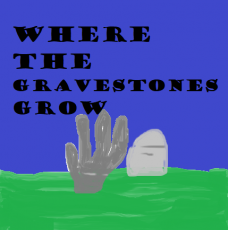Where The Gravestones Grow