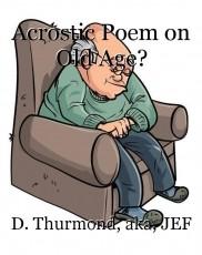 Acrostic Poem on Old Age?
