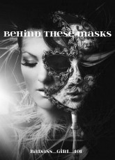 Behind These Masks