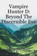 Vampire Hunter D: Beyond The Discernible Eye