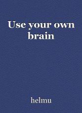 Use your own brain