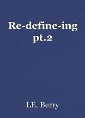Re-define-ing pt.2