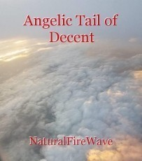 Angelic Tail of Decent