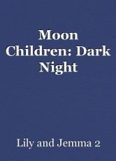 Moon Children: Dark Night