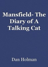 Mansfield- The Diary of A Talking Cat