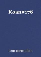 Koan#178