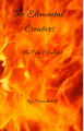The Elemental Creators: The Fire Wielder