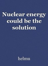 Nuclear energy could be the solution