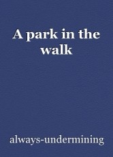 A park in the walk