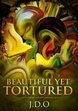 Beautiful Yet Tortured
