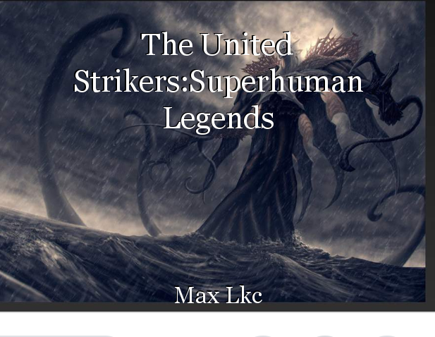 The United Strikers:Superhuman Legends: Chapter 11, book by